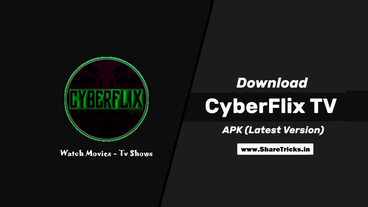 CyberFlix TV 3.2.0 for Android - Watch 1080p Movies - Netflix Shows