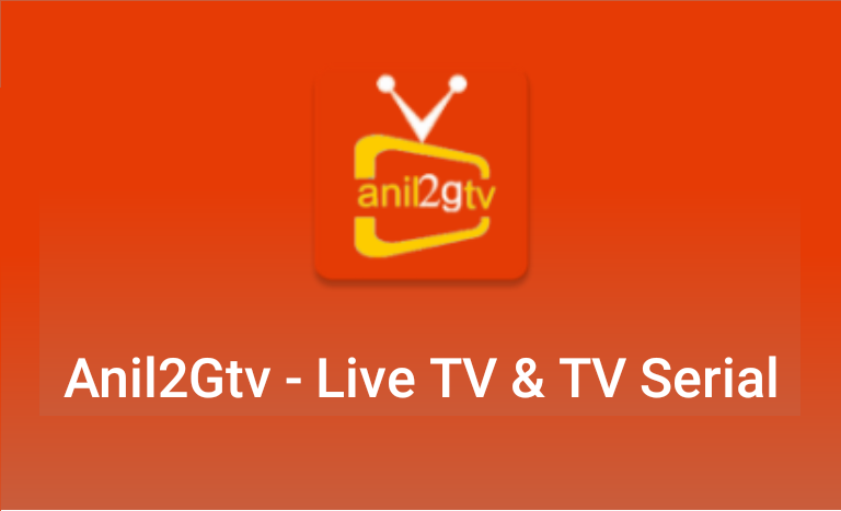 Anil2Gtv Live Tv Android App – Download Anil2Gtv Apk