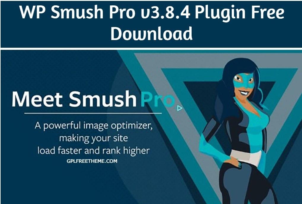 WP Smush Pro v3.8.4 Plugin Free Download